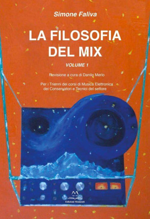 La Filosofia del mix di Simone Faliva