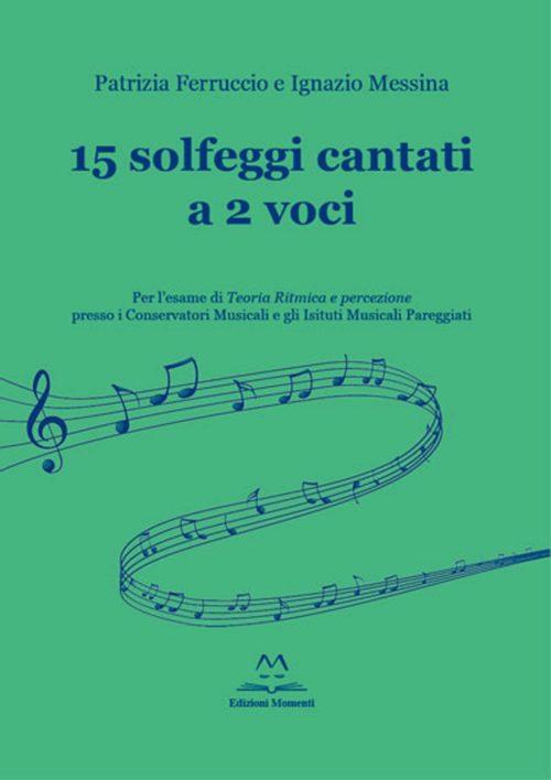 15 Solfeggi cantati a 2 voci di I. Messina e P. Ferruccio