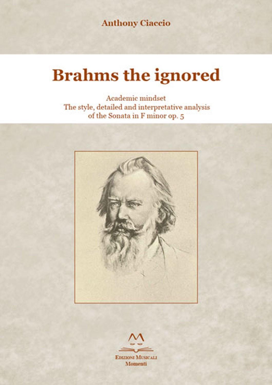 Brahms the ignored di Anthony Ciaccio