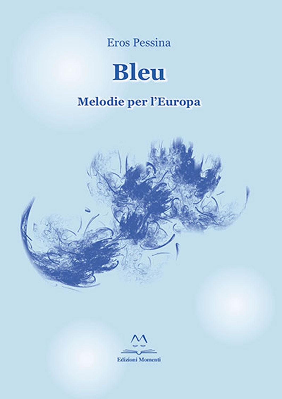 Bleu di Eros Pessina
