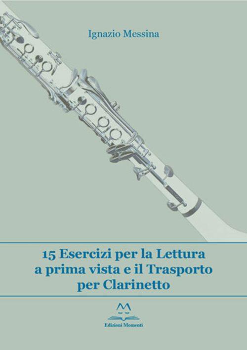 15 esercizi per la lettura a prima vista e il trasporto per Clarinetto di Ignazio Messina