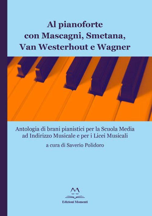 Al pianoforte con Mascagni, Smetana, Van Westerhout e Wagner di Saverio Polidoro