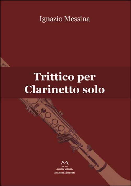 Trittico per clarinetto solo di Ignazio Messina