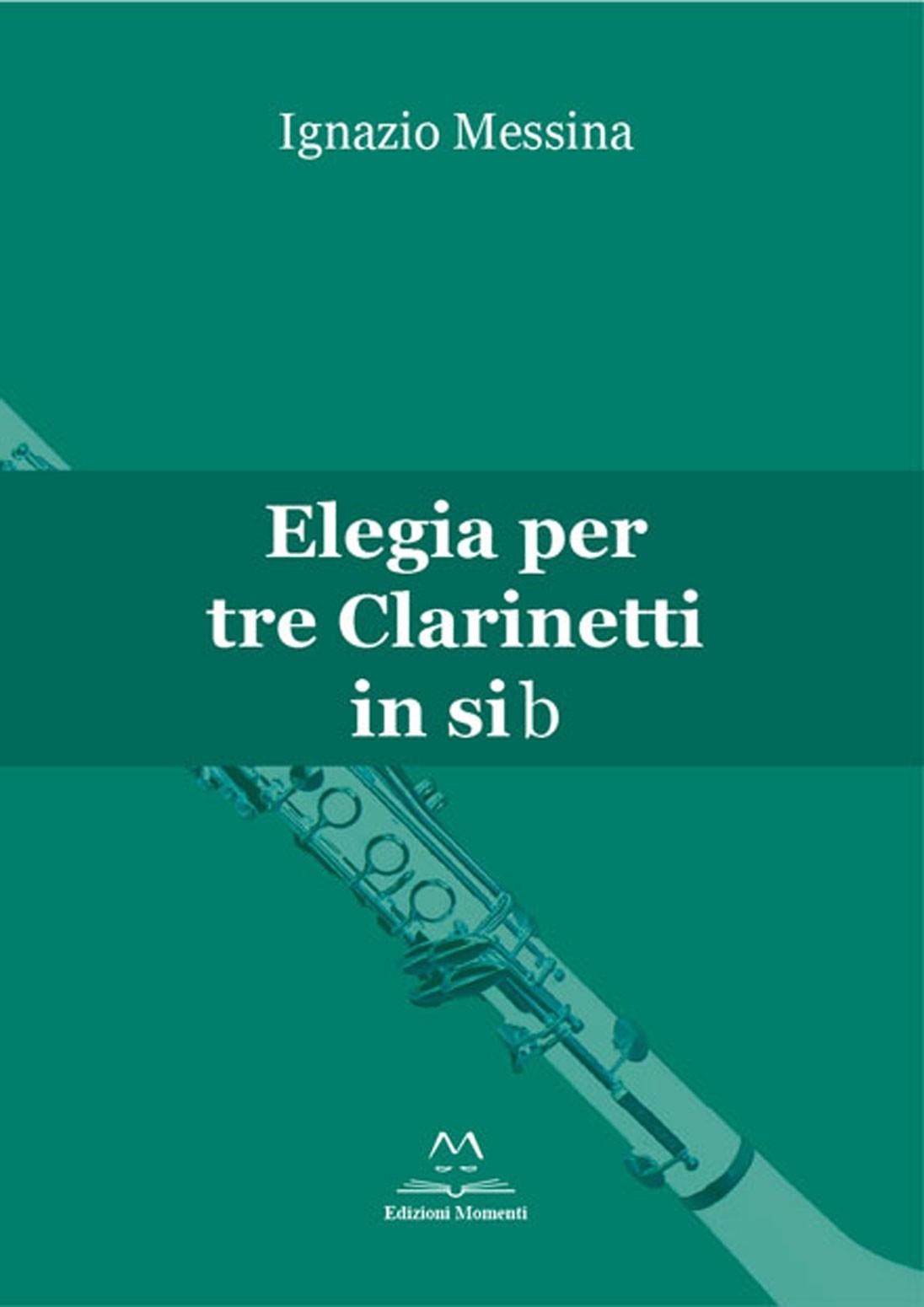 Elegia per tre clarinetti in sib di Ignazio Messina
