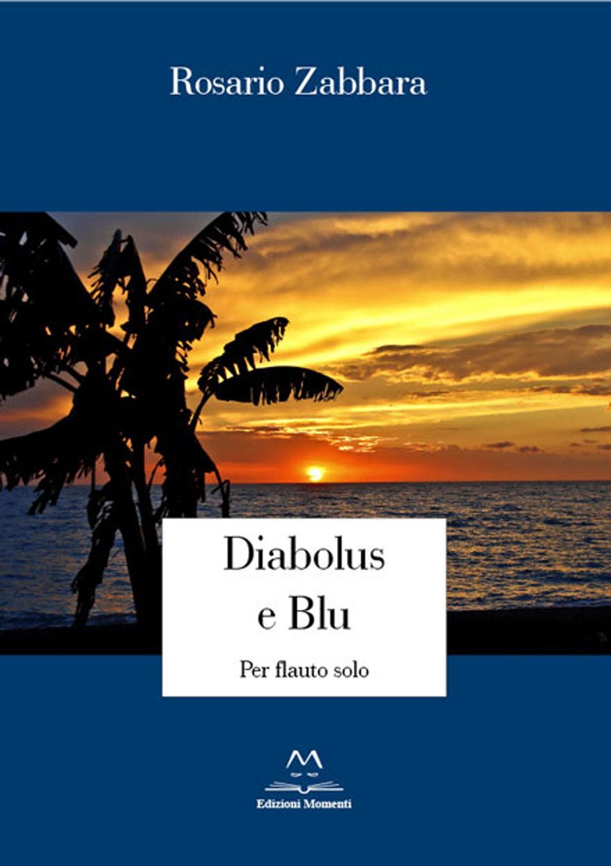 Diabolus e Blu di Rosario Zabbara