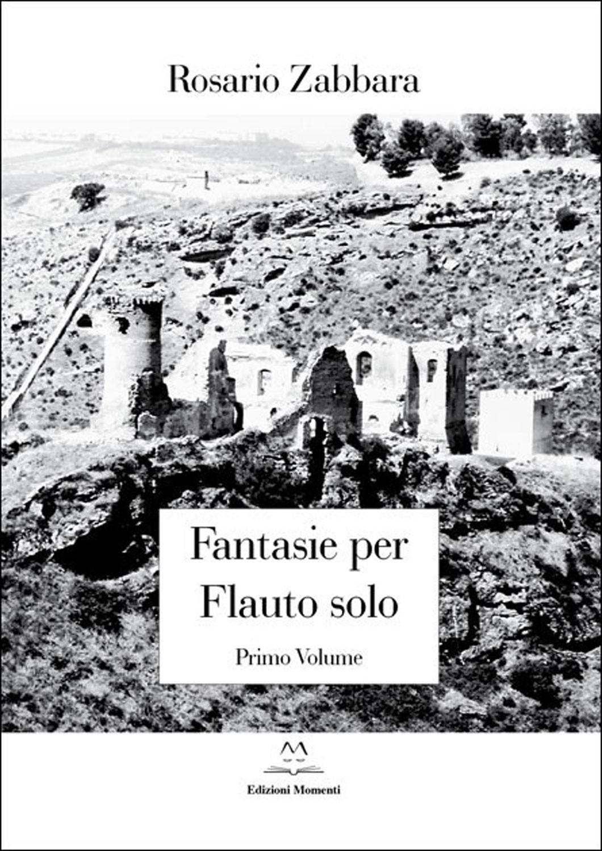 Fantasie per flauto solo (vol.1) di Rosario Zabbara