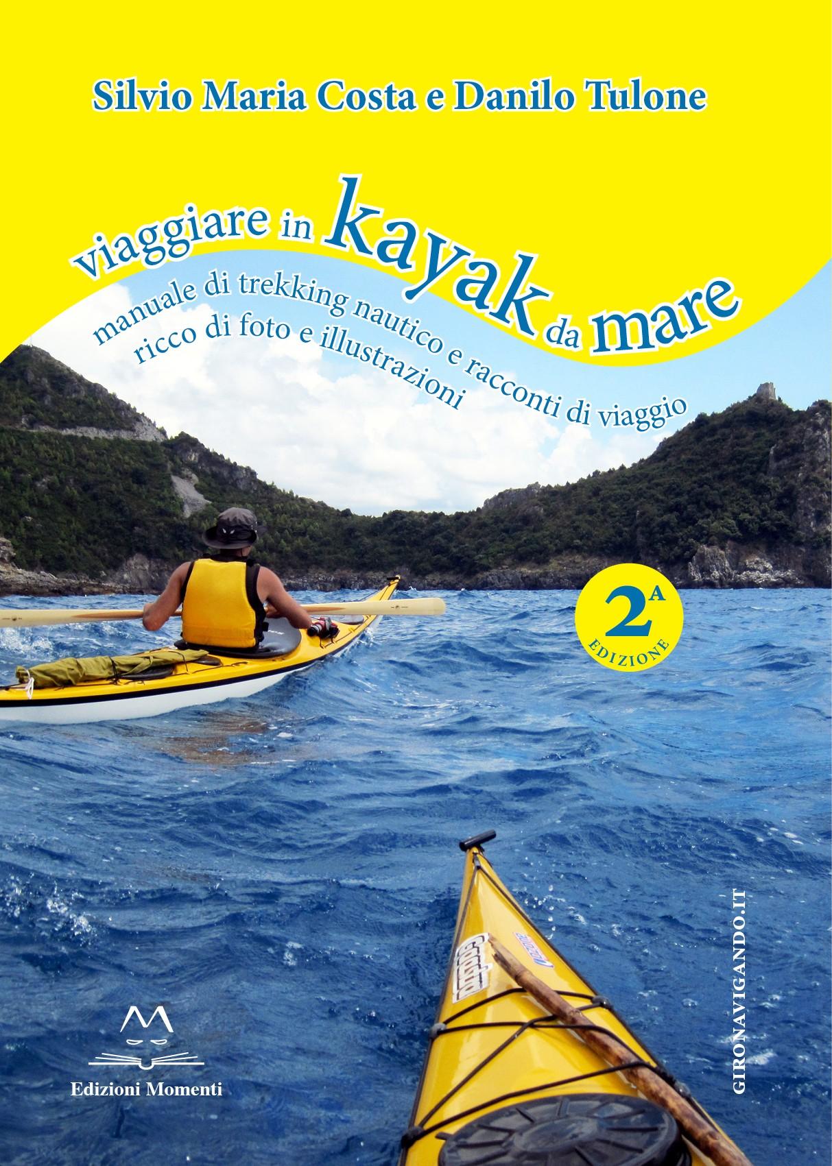 Viaggiare in Kayak da mare 2 di Danilo Tulone e Silvio Costa
