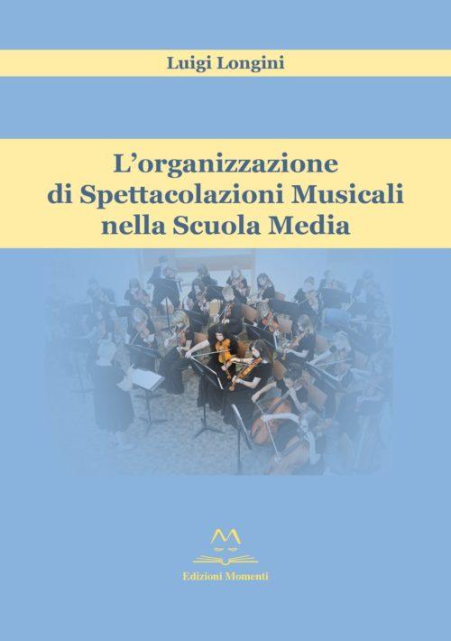 L'organizzazione di Spettacolazioni Musicali nella Scuola Media di Luigi Longini