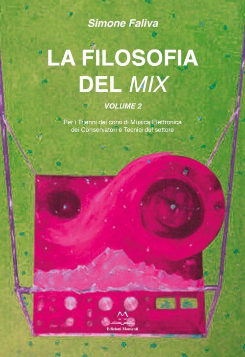 La Filosofia del Mix (vol.2) di Simone Faliva