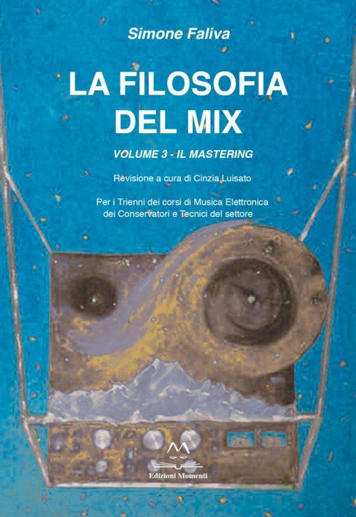 La Filosofia del Mix (vol.3) di Simone Faliva
