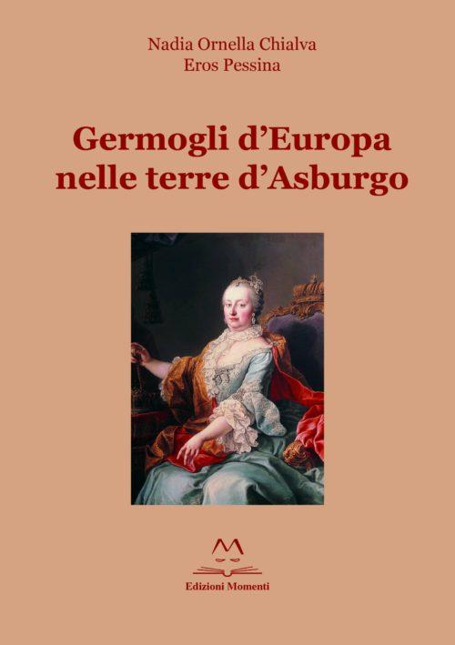 Germogli d'Europa nelle terre d'Asburgo di Nadia Ornella Chialva e Eros Pessina