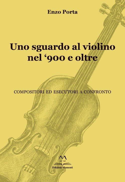 Uno sguardo al violino nel '900 e oltre di Enzo Porta