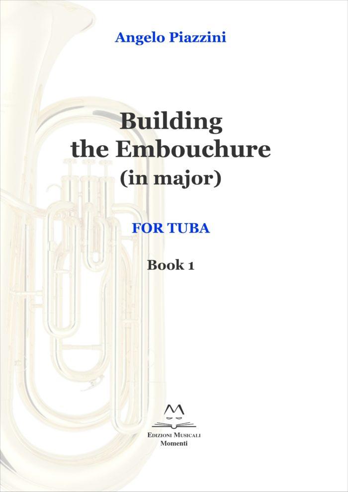 Building the Embouchure (in major) - Book 1 di Angelo Piazzini