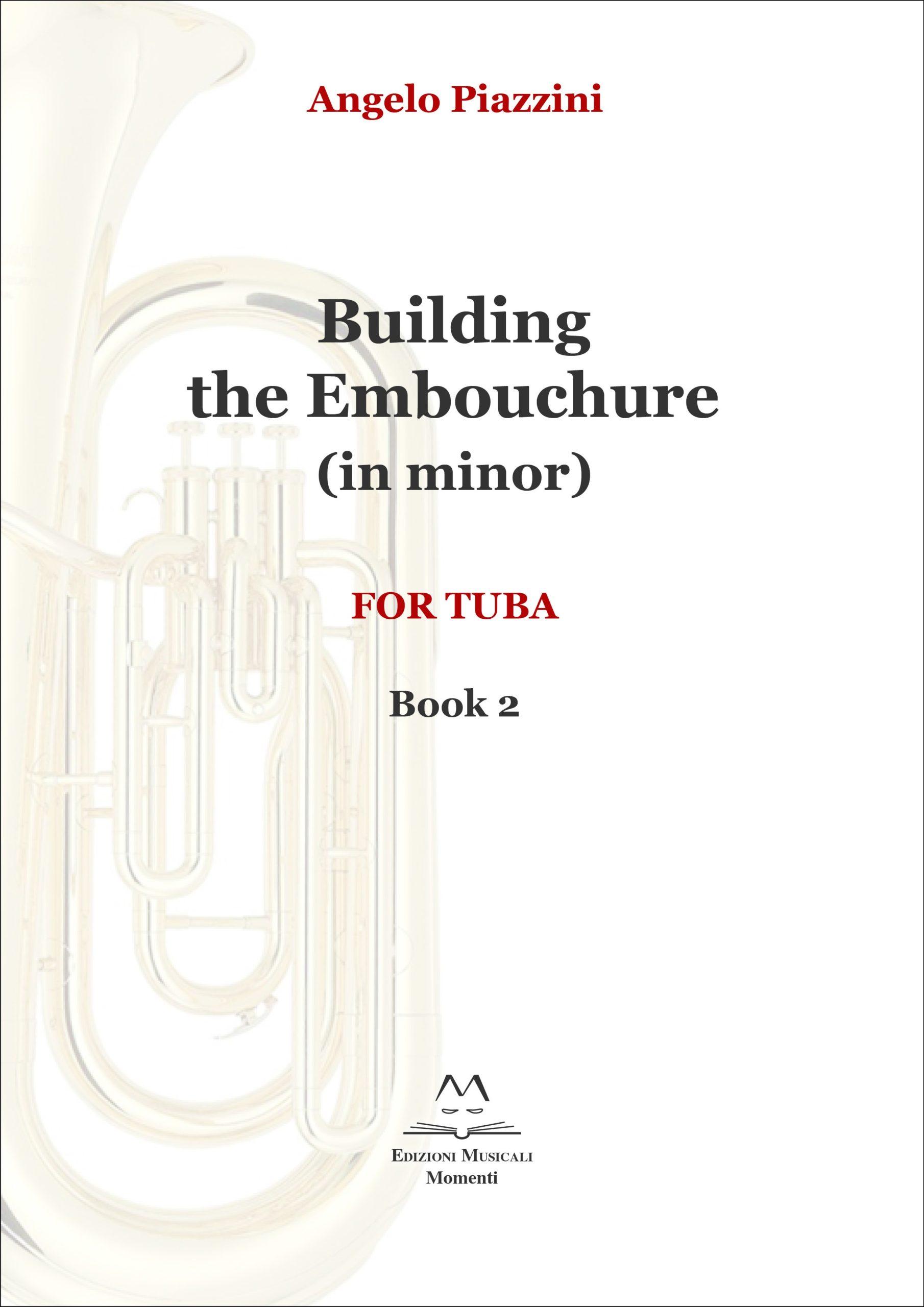 Building the Embouchure (in minor) - Book 2 di Angelo Piazzini