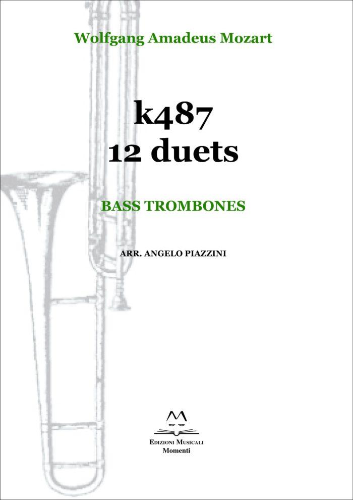 K487 12 duets. Bass trombones arr. Angelo Piazzini