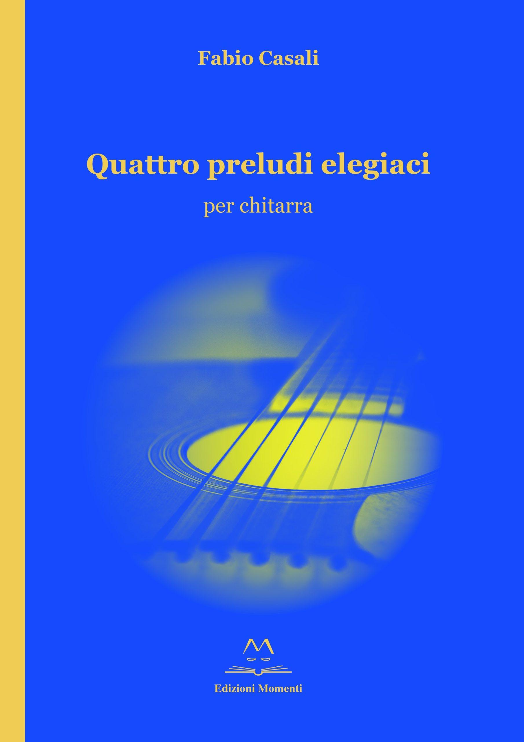 Quattro preludi elegiaci di Fabio Casali