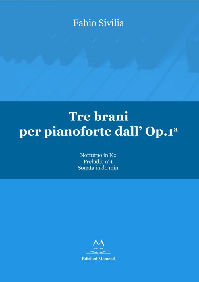 Tre brani per pianoforte dall'Op.1° di Fabio Sivilia