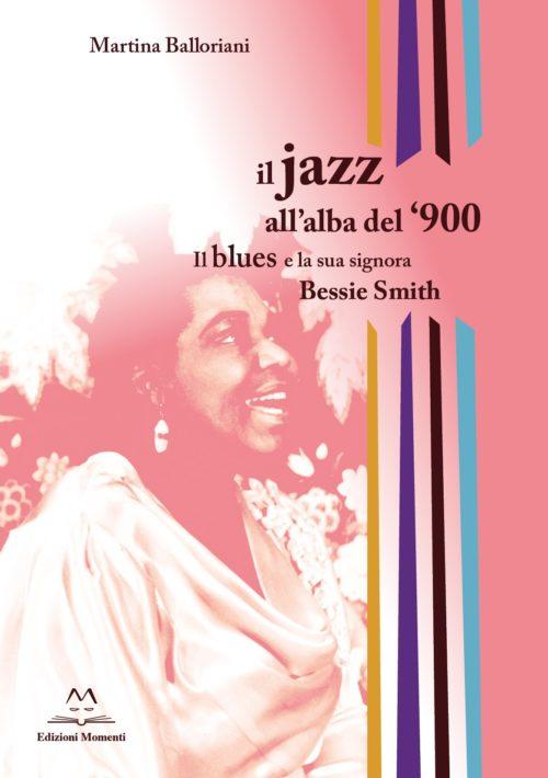 Il Jazz all'alba del '900. Il blues e la sua signora Bessie Smith di Martina Balloriani