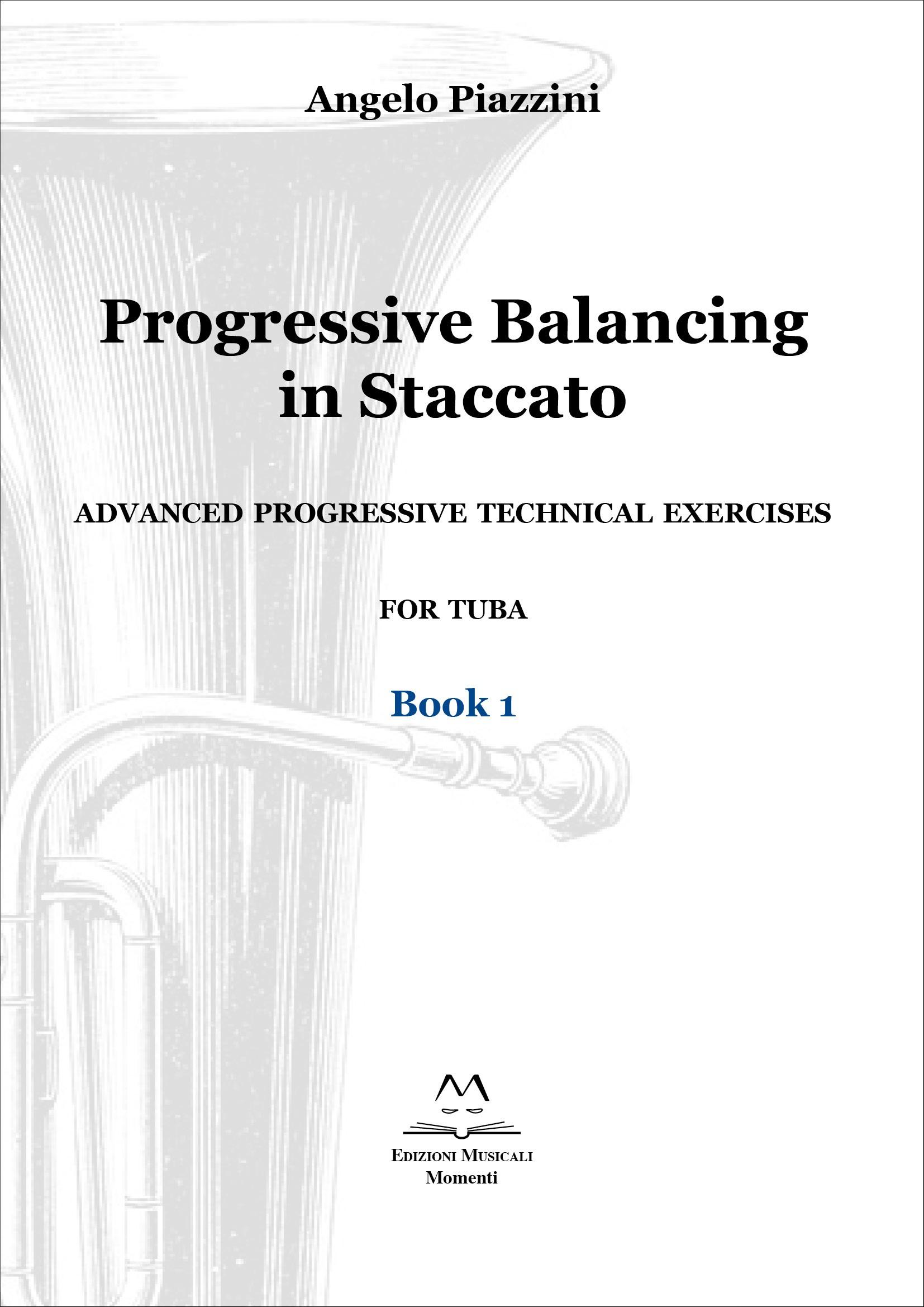 Progressive Balancing in Staccato for Tuba - Book 1 di Angelo Piazzini
