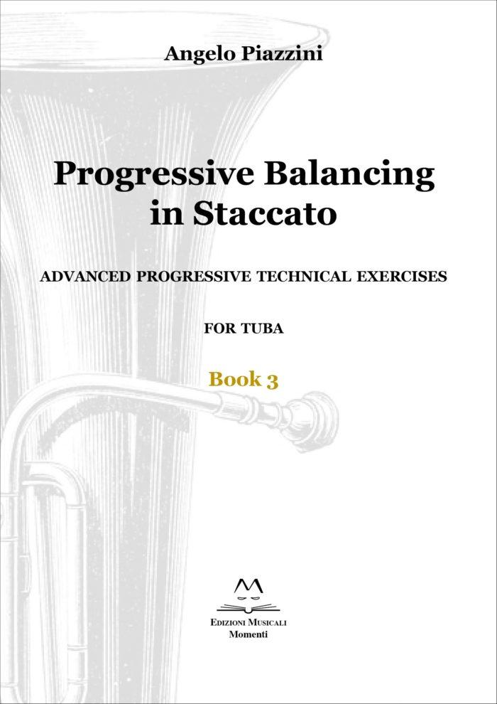 Progressive Balancing in Staccato for Tuba - Book 3 di Angelo Piazzini