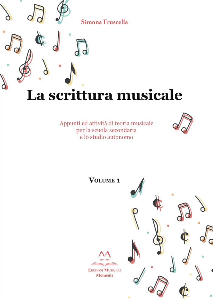 La scrittura musicale Vol.1 di Simona Fruscella