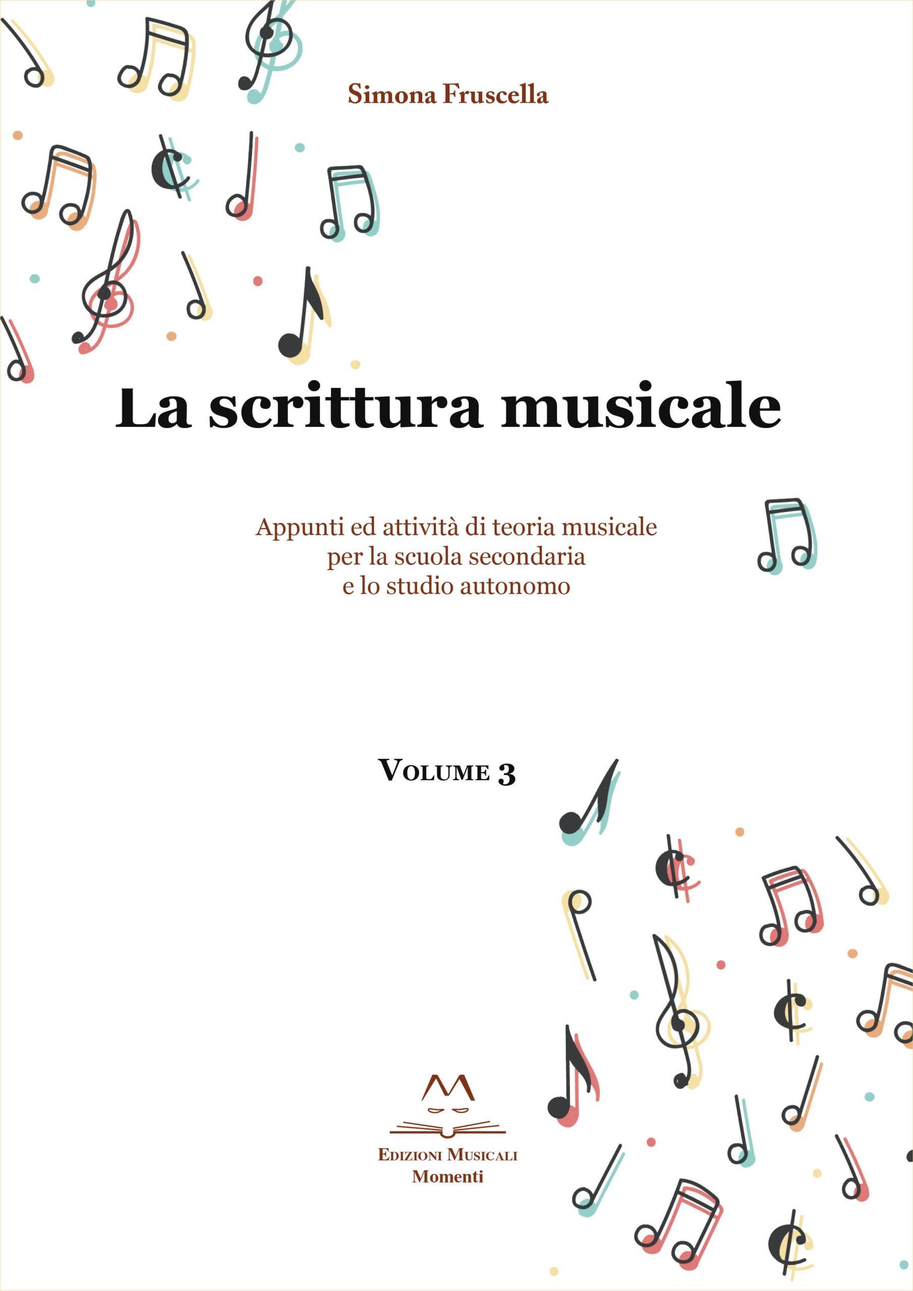 La scrittura musicale Vol.3 di Simona Fruscella
