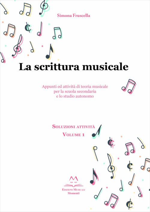 La scrittura musicale - Soluzioni attività vol.1 di Simona Fruscella