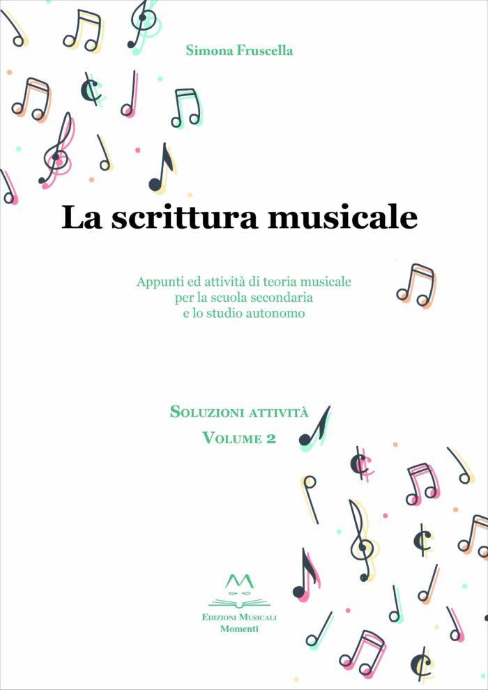 La scrittura musicale - Soluzioni attività vol.2 di Simona Fruscella