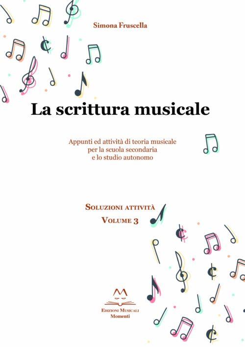 La scrittura musicale - Soluzioni attività vol.3 di Simona Fruscella