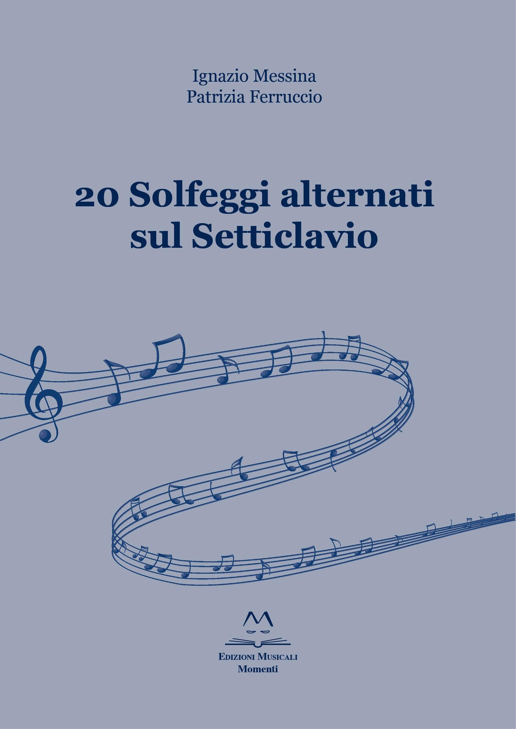 20 Solfeggi alternati sul Setticlavio di I. Messina e P. Ferruccio