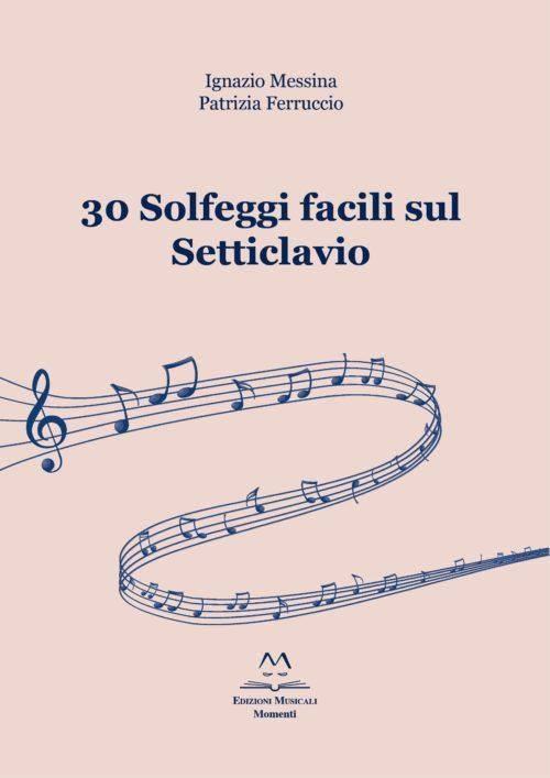 30 Solfeggi facili sul Setticlavio di I. Messina e P. Ferruccio