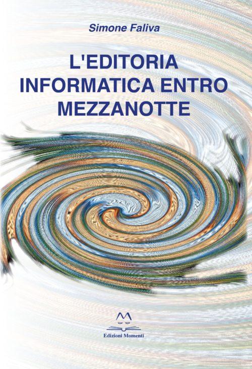 L'editoria informatica entro mezzanotte di Simone Faliva