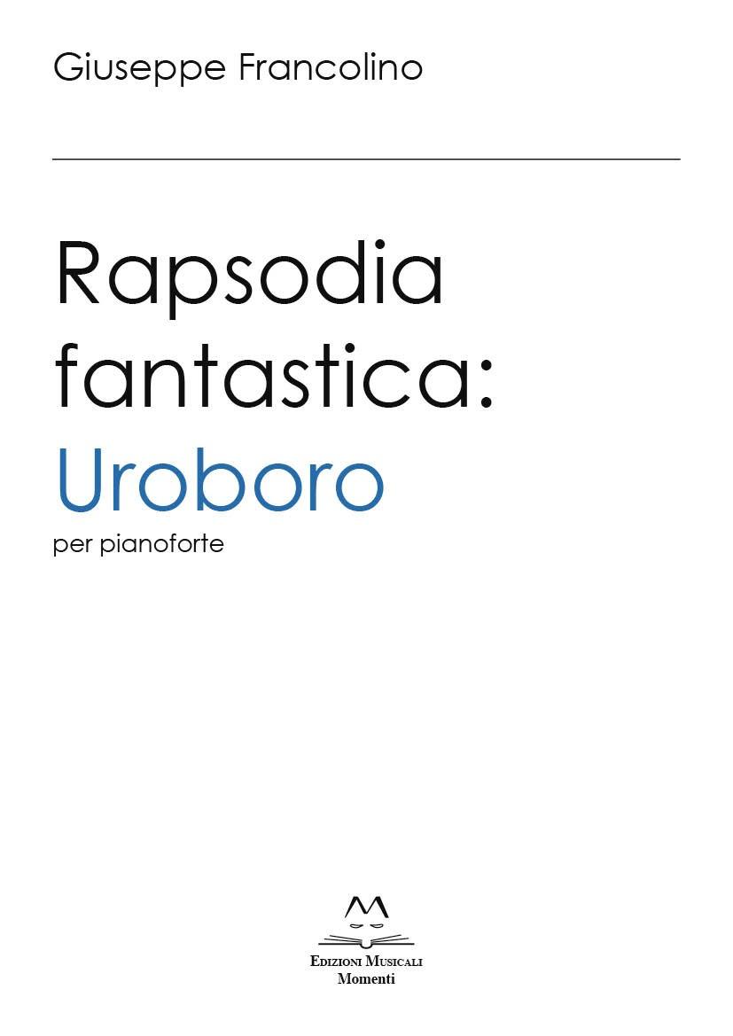 Rapsodia fantastica: Uroboro di Giuseppe Francolino